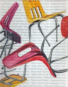The Chairs are my Students II, Mixed Media by Stephanie Athanasaw, 14in x 11in, $125 (Dec. 2017-Jan.2018)